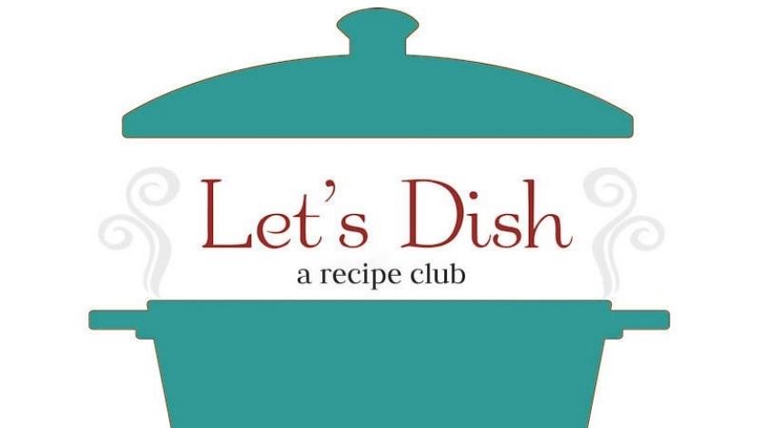 Let's Dish Recipe Club